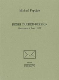 Michael Peppiatt - Henri Cartier-Bresson.