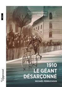 Michaël Perruchoud - 1910, le géant désarçonné - Les plus grands Tours de France, Tome 1.