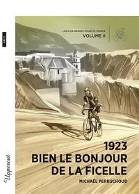 Michaël Perruchoud - 1923 – Bien le bonjour de la Ficelle - Les plus grands Tours de France – Volume II.