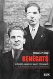 Michael Petrou et Véronique Dassas - Renégats - Les Canadiens engagés dans la guerre civile espagnole.