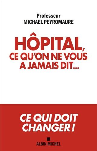 Hôpital, ce qu'on ne vous a jamais dit...
