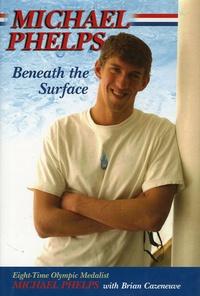 Michael Phelps - Michael Phelps Beneath the Surface.