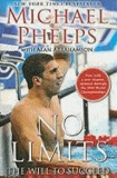Michael Phelps et Alan Abrahamson - No Limits - The Will to Succeed.