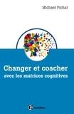Michaël Pichat - Changer et coacher avec les matrices cognitives.