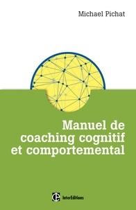 Michaël Pichat - Manuel de coaching cognitif et comportemental.