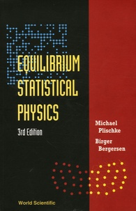 Equilibrium Statistical Physics- Edition en langue anglaise - Michael Plischke | Showmesound.org