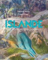 Michael Poliza et Christian Krug - Islande - Terre d'extrêmes et de contrastes.