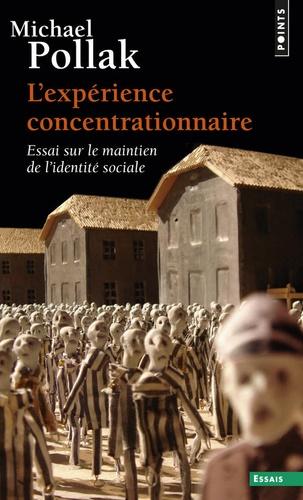 L Experience Concentrationnaire Essai Sur Le De Michael Pollak Poche Livre Decitre