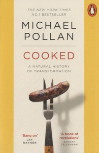 Michael Pollan - Cooked - A Natural History of Transformation.