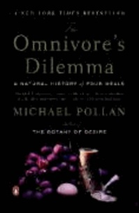 Michael Pollan - The Omnivore's Dilemma - A Natural History of Four Meals.