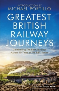 Michael Portillo - Greatest British Railway Journeys - Celebrating the greatest journeys from the BBC's beloved railway travel series.