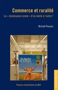 """Michaël Pouzenc - Commerce et ruralité - La """"renaissance rurale"""" d'un siècle à l'autre ?."""