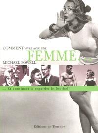 Michael Powell - Comment vivre avec une femme... et continuer à regarder le football.