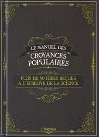 Michael Powell - Le manuel des croyances populaires - Plus de 50 idées reçues à l'épreuve de la science.