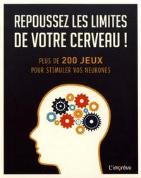 Michael Powell - Repoussez les limites de votre cerveau ! - Plus de 200 jeux pour stimuler vos neurones.