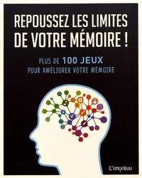 Michael Powell - Repoussez les limites de votre mémoire ! - Plus de 100 jeux pour améliorer votre mémoire.
