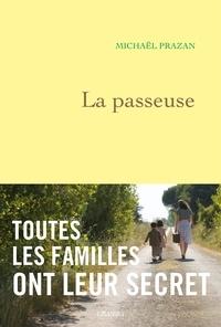 Michaël Prazan - La passeuse.