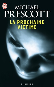 Michael Prescott - La prochaine victime.