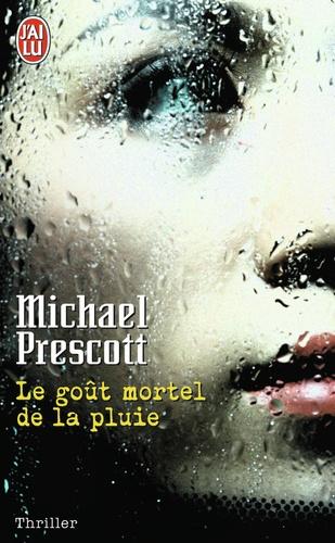 Michael Prescott - Le goût mortel de la pluie.