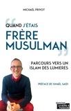 Michaël Privot et Ismaël Saidi - Quand j'étais frère musulman - Parcours vers un islam des lumières.