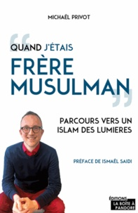 Michaël Privot - Quand j'étais frère musulman - Parcours vers un islam des lumières.