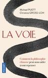 Michael Puett et Christine Gross-Loh - La voie - Comment la philosophie chinoise peut nous aider à tout repenser.