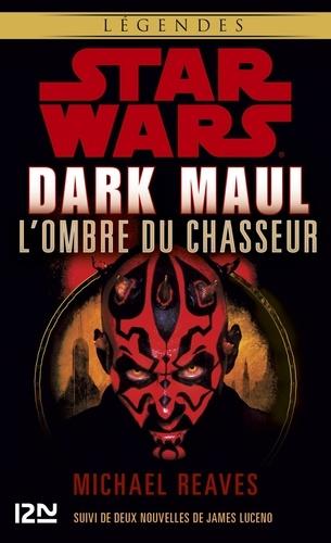 Dark Maul, L'ombre du chasseur - Suivi de nouvelles inédites de James Luceno - Format ePub - 9782823851571 - 9,99 €