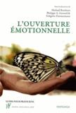 Michael Reicherts et Grégoire Zimmermann - L'ouverture émotionnelle - Une nouvelle approche du vécu et du traitement émotionnels.