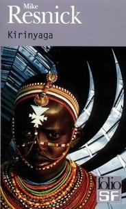 Michael Resnick - Kirinyaga. - Une utopie africaine.
