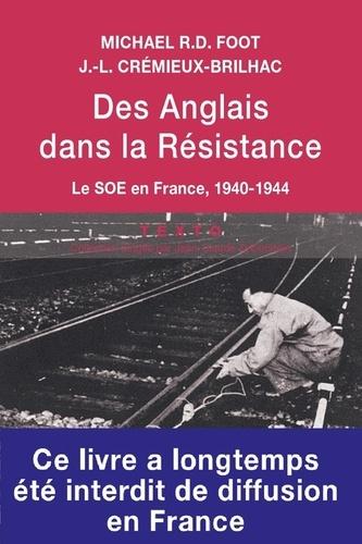 Michael Richard Daniell Foot - Des Anglais dans la Résistance - Le service secret britannique d'action (SOE) en France, 1940-1944.