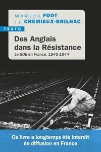 Michael Richard Daniell Foot et Jean-Louis Crémieux-Brilhac - Des anglais dans la résistance - Le SOE en France, 1940-1944.