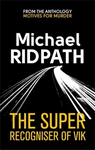 Michael Ridpath - The Super Recogniser of Vik.