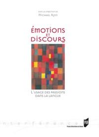 Michael Rinn - Emotions et discours - L'usage des passions dans la langue.