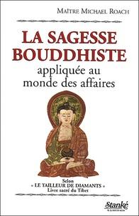 Michael Roach - La sagesse bouddhiste appliquée au monde des affaires.