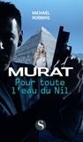 Michael Robbins - Murat  : Pour toute l'eau du Nil.