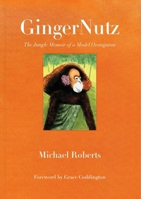 Michael Roberts et Grace Coddington - GingerNut - Memoir of a Model Orangutan.