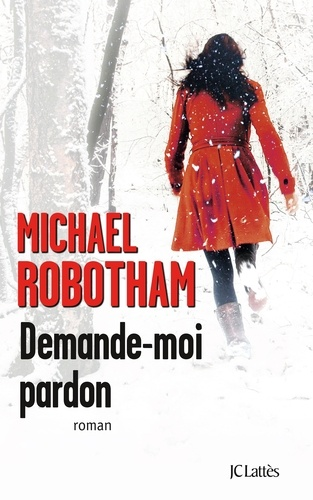 Michael Robotham - Demande-moi pardon.
