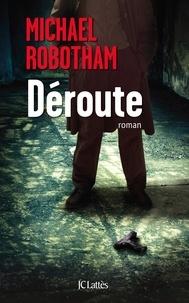 Michael Robotham - Déroute.