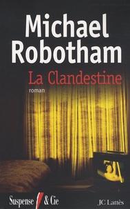 Michael Robotham - La Clandestine.