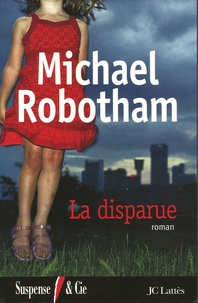 Michael Robotham - La Disparue.