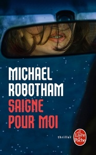 Michael Robotham - Saigne pour moi.