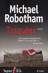 Michael Robotham - Traquées.