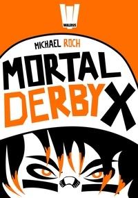 Michael Roch - Mortal Derby X.