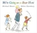 Michael Rosen et Helen Oxenbury - We're Going on a Bear Hunt.