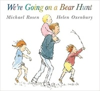 Michael Rosen et Helen Oxenbury - We're Going on a Bear Hunt.