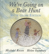 Michael Rosen et Helen Oxenbury - We're Going on a Bear Hunt - Snow Globe Edition.
