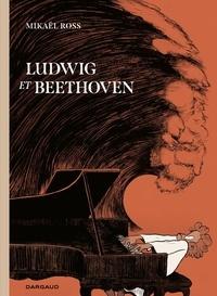 Michael Ross - Ludwig et Beethoven.