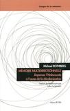 Michael Rothberg - Mémoire multidirectionnelle - Repenser l'Holocauste à l'aune de la décolonisation.