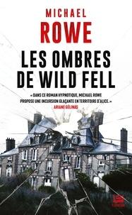 Michael Rowe - Les ombres de Wild Fell.