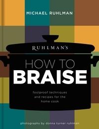Michael Ruhlman - Braise.